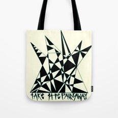 Take The Pain Away Tote Bag