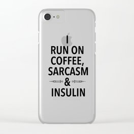 coffee, sarcasm and insulin Clear iPhone Case