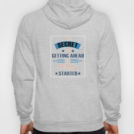 Motivational & Inspirational Tees for person who wants to be successful in life and Getting started! Hoody