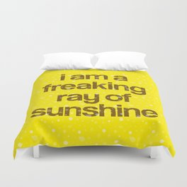 i am a freaking ray of sunshine (Sparkle Pattern) Duvet Cover