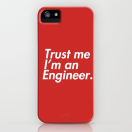 I'm An Engineer !! iPhone Case