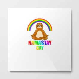 Namastay Gay For LGBT Metal Print