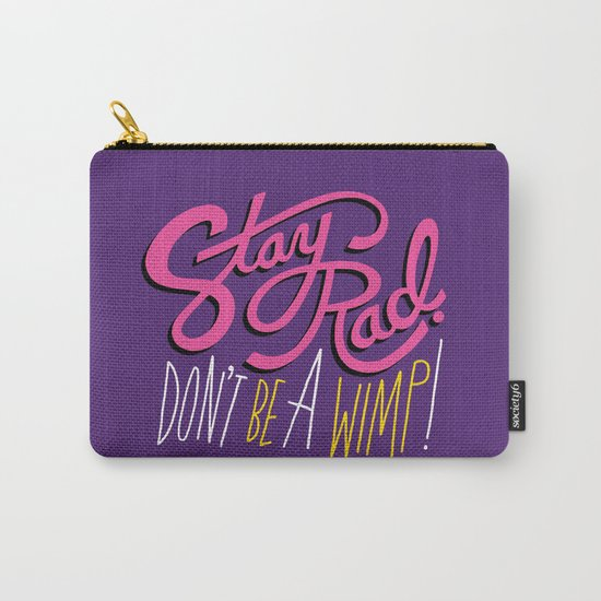 Stay Rad. Don't Be a Wimp. Carry-All Pouch