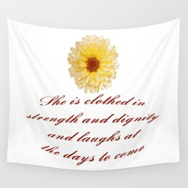 She Is Clothed With Strength And Dignity Proverbs 31:25 Wall Tapestry