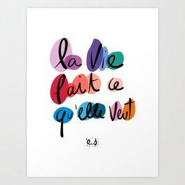 La vie fait ce qu'elle veut French Graffiti Art Words  Art Print