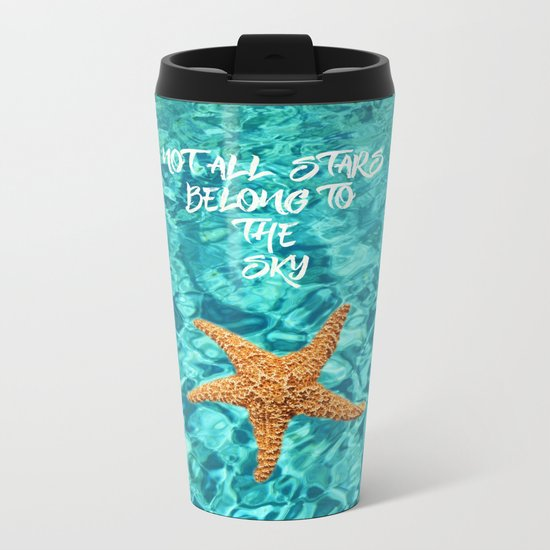 Not all Stars belong to the Sky- Aqua blue Sea Beach Summer Starfish on #Society6 Metal Travel Mug