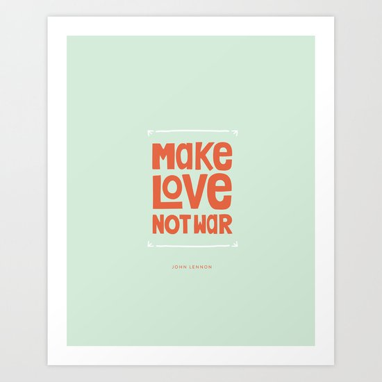 Make Love, Not War Art Print