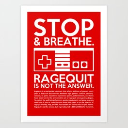 Ragequit PSA Art Print