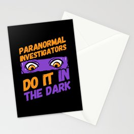 Paranormal Investigators Do It In The Dark Stationery Cards