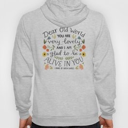 "Anne of Green Gables ""Dear Old World"" Quote Hoody"