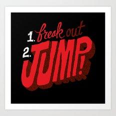 1. Freak Out. 2. Jump Art Print