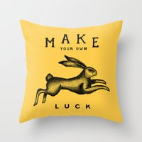 Throw Pillows featuring MAKE YOUR OWN LUCK by Vincent Cousteau