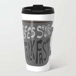 Life's Short Talk Fast in Gray Travel Mug