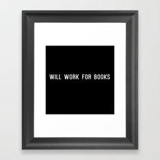 Will Work for Books Framed Art Print