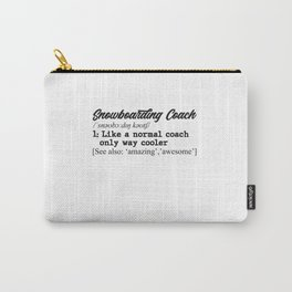 Snowboarding coach definition Carry-All Pouch