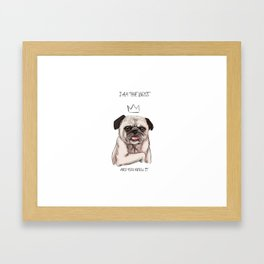 I am the boss, and you know it Framed Art Print