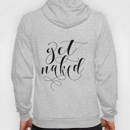 Get naked modern calligraphy, black & white Hoody
