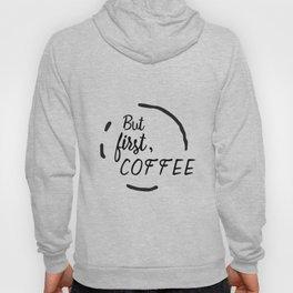 But First, Coffee (Mug Stain)  Hoody