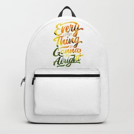 Every little thing is gonna be alright Backpack