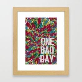 One Bad Day Framed Art Print