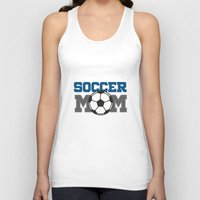 soccer Tank Tops featuring soccer mom by Tassara