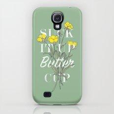 Suck it Up Buttercup Galaxy S4 Slim Case