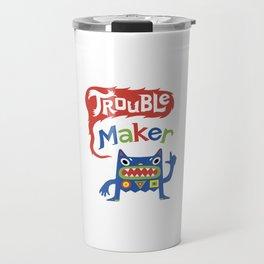 Trouble Maker - white Travel Mug
