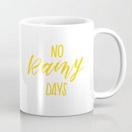 No Rainy Days Coffee Mug