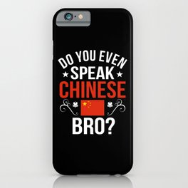 Do you Speak Chinese Bro on Chinese Language day? iPhone Case
