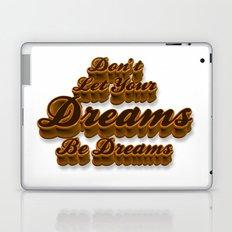 Don't Let Your Dreams Be Dreams Laptop & iPad Skin