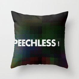 Be Speechless Throw Pillow