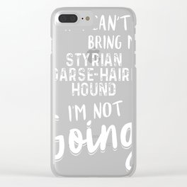 Styrian-Coarse-haired-Hound-tshirt,-Styrian-Coarse-haired-Hound-always-with-me Clear iPhone Case