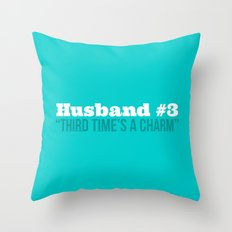 Husband #3 - Third Time's A Charm Throw Pillow