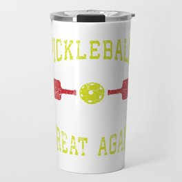 "Great Gift For Your Sporty Friend ""Pickleball Make Retirement Great Again"" T-shirt Design Pensioner  Travel Mug"