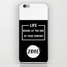 LIFE BEGINS AT THE END OF YOUR COMFORT ZONE - motivational quote iPhone Skin