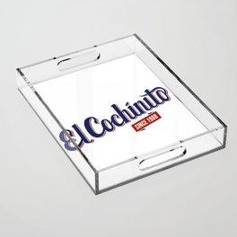 El Cochinito since 1988 Acrylic Tray