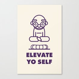 Elevate Yo Self Canvas Print