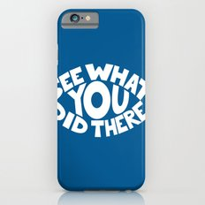 Eye See What You Did iPhone 6s Slim Case