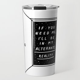 Alternate Reality Travel Mug