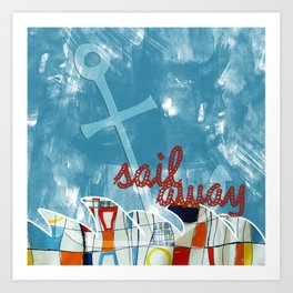 sail away. Art Print
