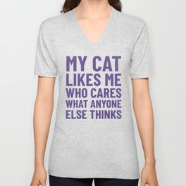 My Cat Likes Me Who Cares What Anyone Else Thinks (Ultra Violet) Unisex V-Neck