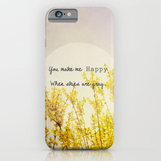 You Make Me Happy When Skies Are Gray iPhone & iPod Case