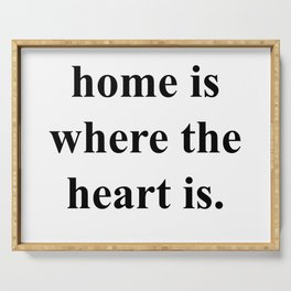 Home Is Where The Heart Is Serving Tray