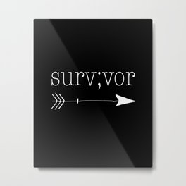 Survivor Metal Print