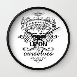 happiness depends upon ourselves Wall Clock