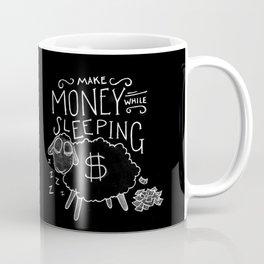 Make money while sleeping - black  Coffee Mug