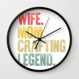Best Mother Women Funny Gift T Shirt Wife Mom Crafting Legend Wall Clock