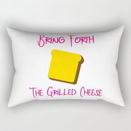 Bring Forth the Grilled Cheese Funny Pun Quote Rectangular Pillow