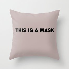This is a mask.jpg Throw Pillow