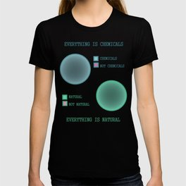 Everything is.. T-shirt